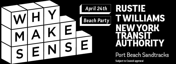 Tickets for Why Make Sense 002 Ft Rustie, T Williams + More in Fremantle from Ticketbooth