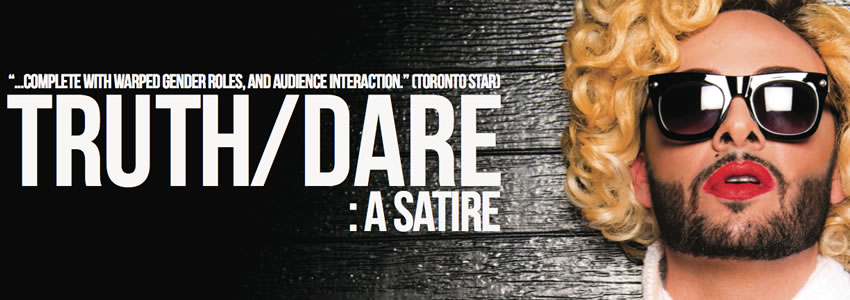 Tickets for TRUTH/DARE: A Satire in Toronto from Ticketwise