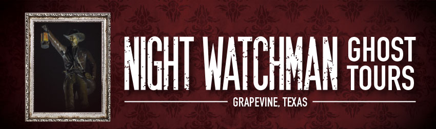 Tickets for Night Watchman Ghost Tours in Grapevine from Grapevine TicketLine