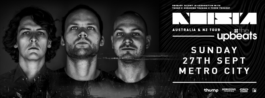 Tickets for Origin Present. NOISIA & THE UPBEATS in Northbridge from Ticketbooth