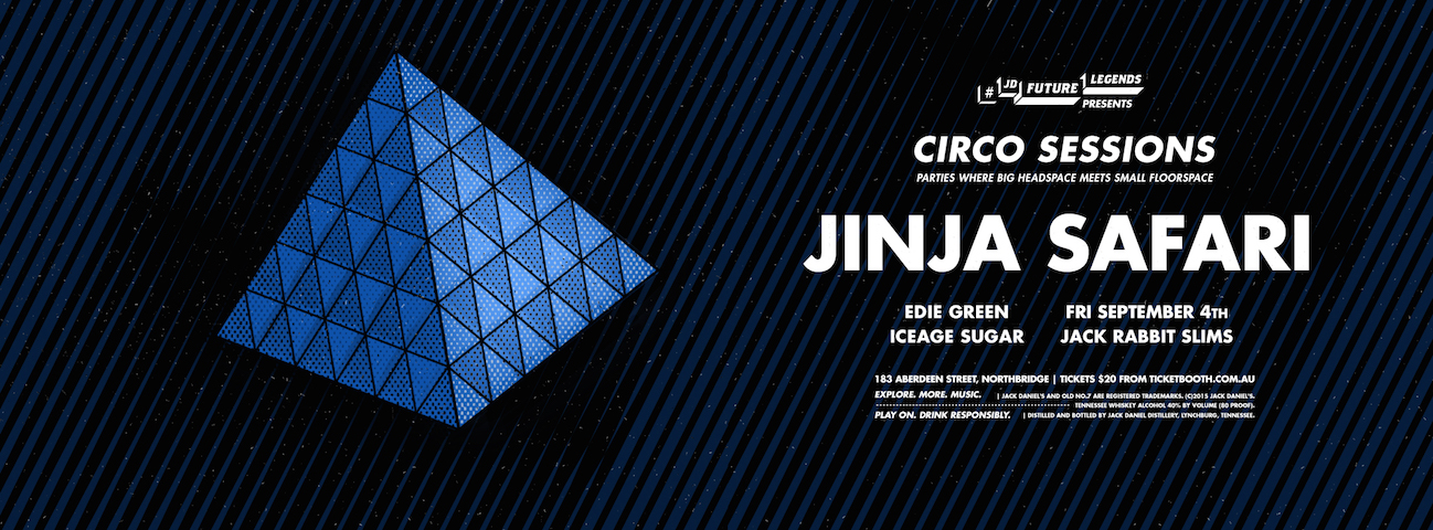 Tickets for #JDFUTURELEGENDS Pres CIRCO Sess ft. JINJA SAFARI in Northbridge from Ticketbooth