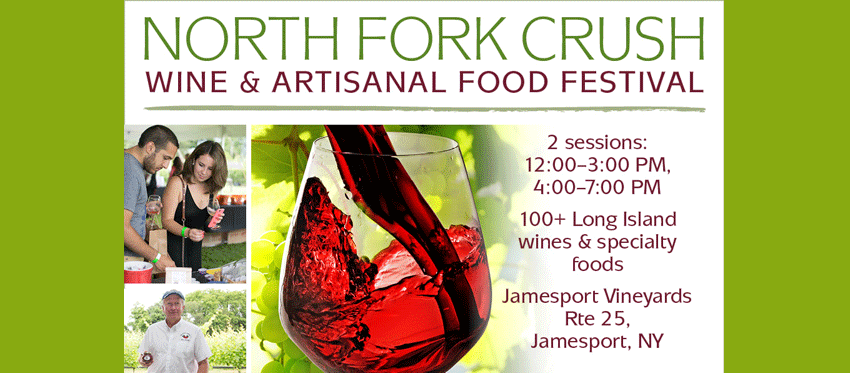Tickets for North Fork Crush Wine & Artisanal Food Festival in Jamesport from ShowClix