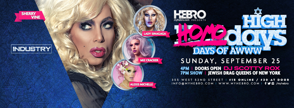 Tickets for HIGH HOMODAYS W/SHOW: JEWISH DRAG QUEENS OF NYC in New York from ShowClix