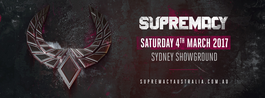 Tickets for Supremacy 2017 in Sydney Olympic Park from Ticketbooth