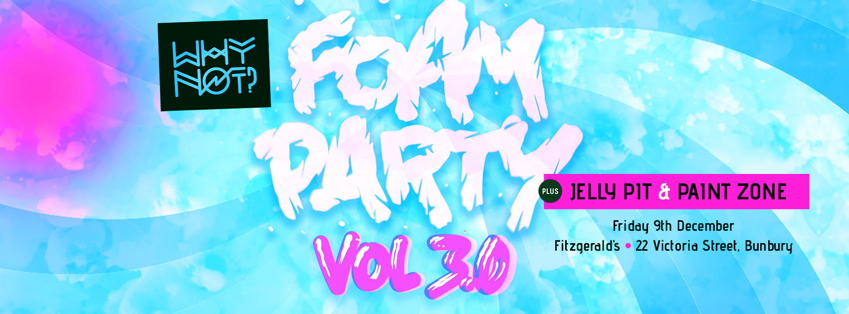 Why Not? FOAM PARTY Vol 3 0