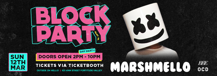 Tickets for BLOCK PARTY feat MARSHMELLO (USA) in Fortitude Valley from Ticketbooth