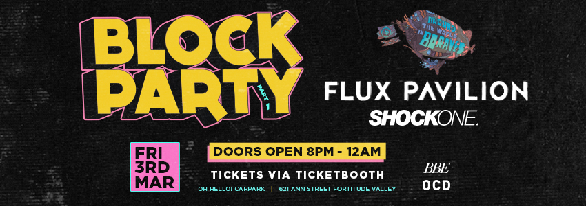 Tickets for BLOCK PARTY feat. Flux Pavilion in Fortitude Valley from Ticketbooth
