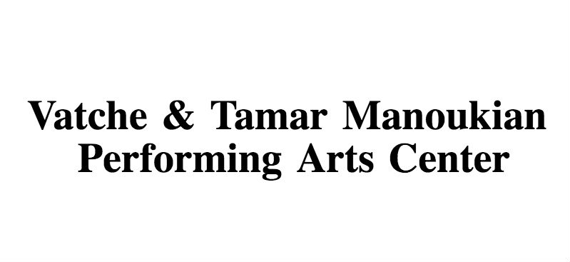 Find tickets from Vatche & Tamar Manoukian Performing Arts Center