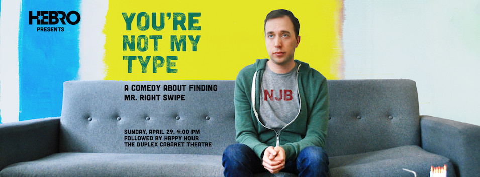 Tickets for SHOW: YOU'RE NOT MY TYPE in New York from ShowClix
