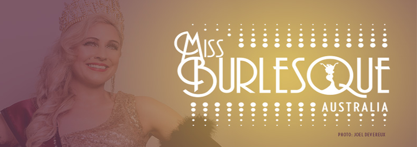 Tickets for Miss Burlesque Queensland in St Lucia from Ticketbooth