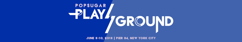 Application for POPSUGAR Play/Ground '18 Media Registration in New York from ShowClix