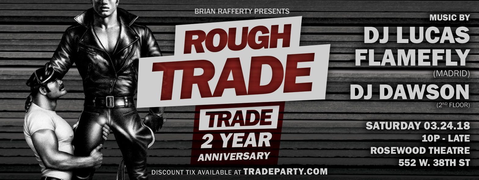 Tickets for TRADE 2YR ANNIVERSARY wDJs LUCAS FLAMEFLY & DAWSON in New York from ShowClix