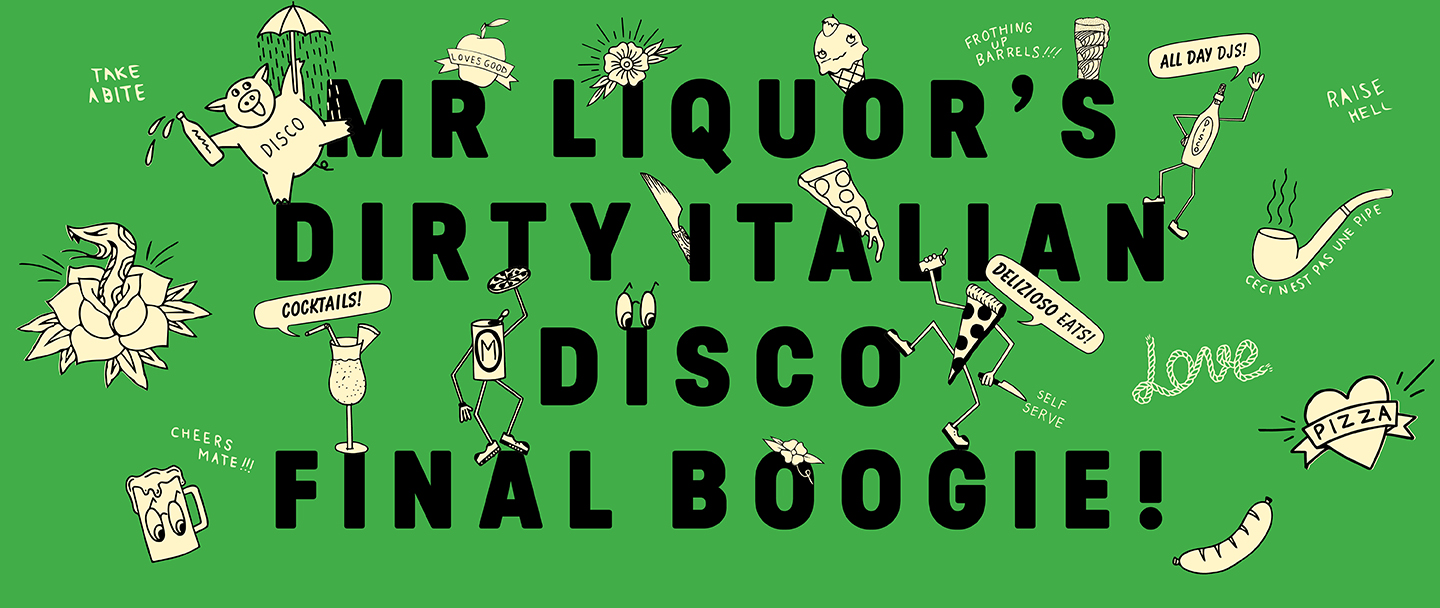 Tickets for Mr Liquor's Dirty Italian Disco Closing Party in Mascot from Ticketbooth