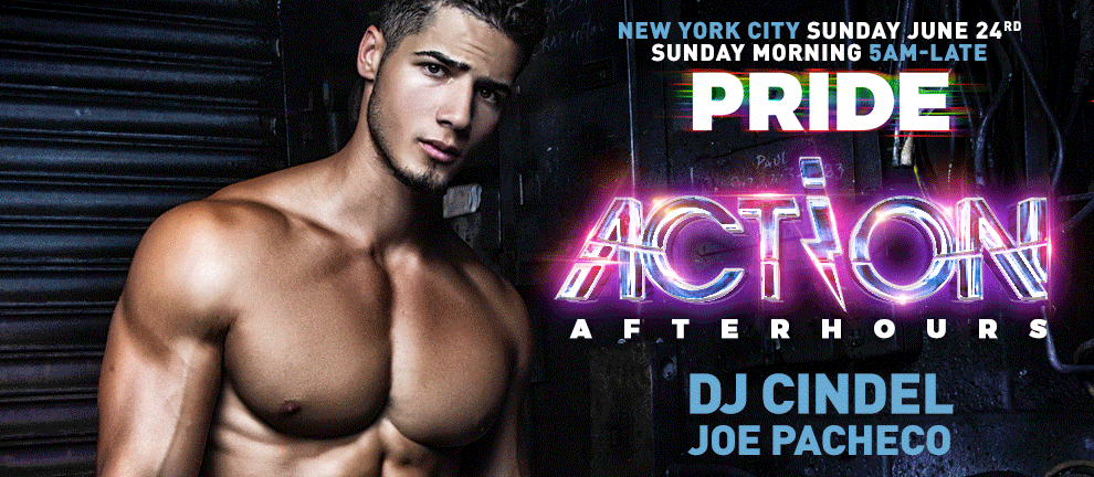 Tickets for ACTION! Pride | Saturday Afterhours | After MATINEE | DJ Cindel + Joe Pacheco in New York from ShowClix
