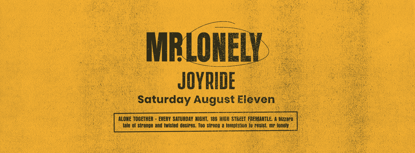 Tickets for Mr. Lonely ft. Joyride in Fremantle from Ticketbooth