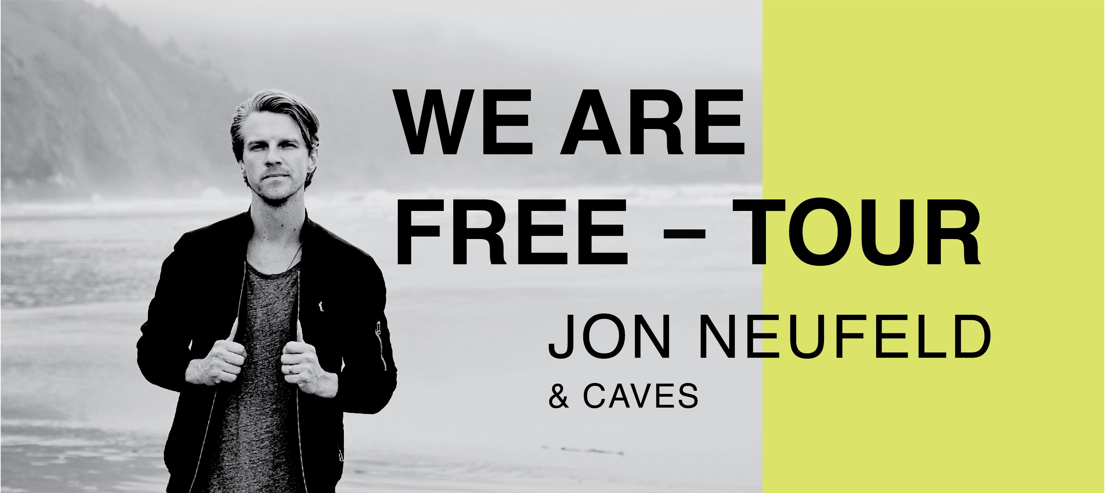 Tickets for WE ARE FREE Tour with Jon Neufeld and Caves in Orleans from BuzzTix