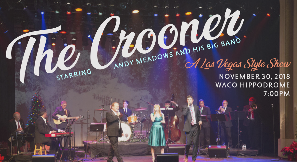 Tickets for The Crooner Starring Andy Meadows in Waco from ShowClix