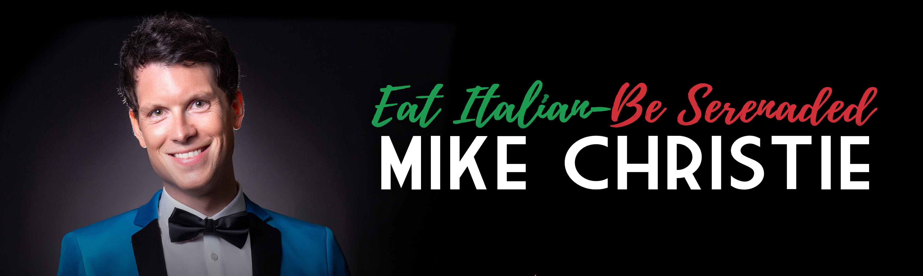 Tickets for Mike Christie 'Eat Italian-Be Serenaded' Yorkshire in Wetherby from Ticketbooth Europe