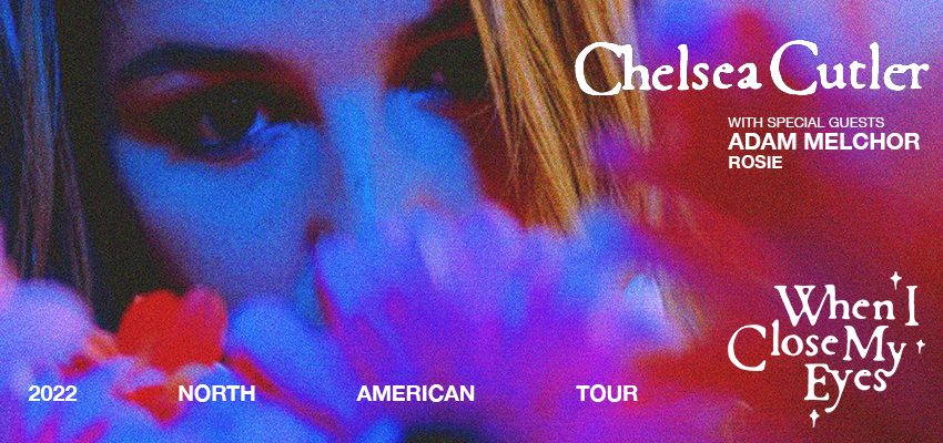 Find tickets from Chelsea Cutler