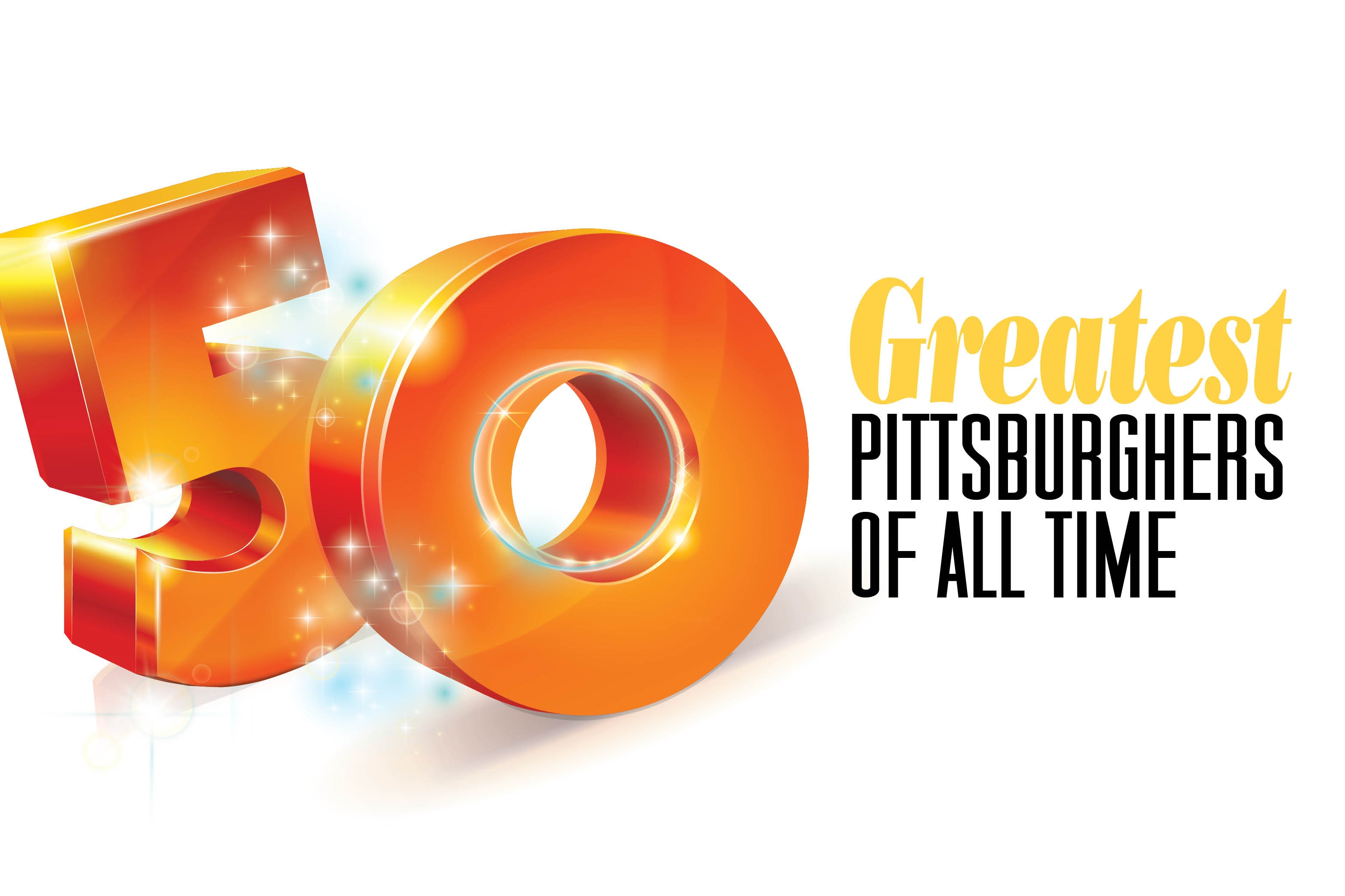 Tickets for 50 Greatest Pittsburghers of All Time in Pittsburgh  from ShowClix