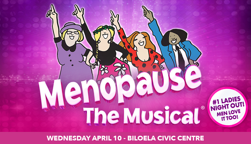 Tickets for Menopause The Musical® in Biloela from Ticketbooth