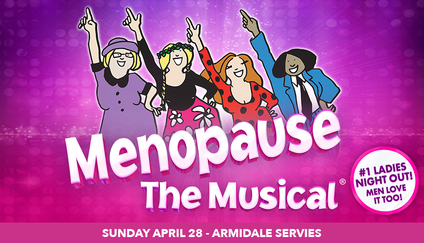 Tickets for Menopause The Musical® in Armidale from Ticketbooth