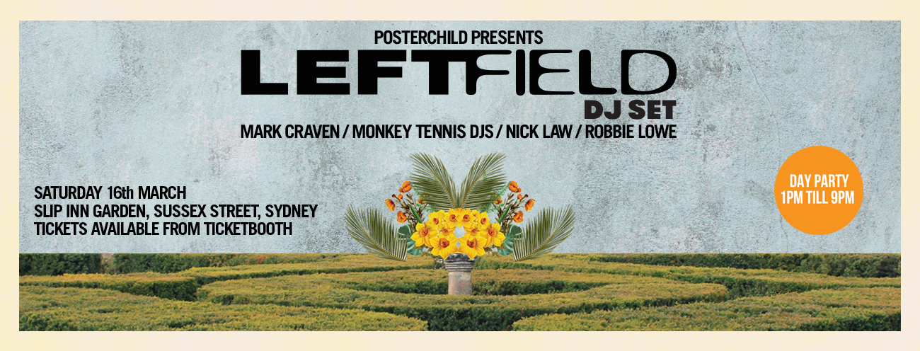 Tickets for Poster Child pres. Leftfield (DJ SET) in Sydney from Ticketbooth