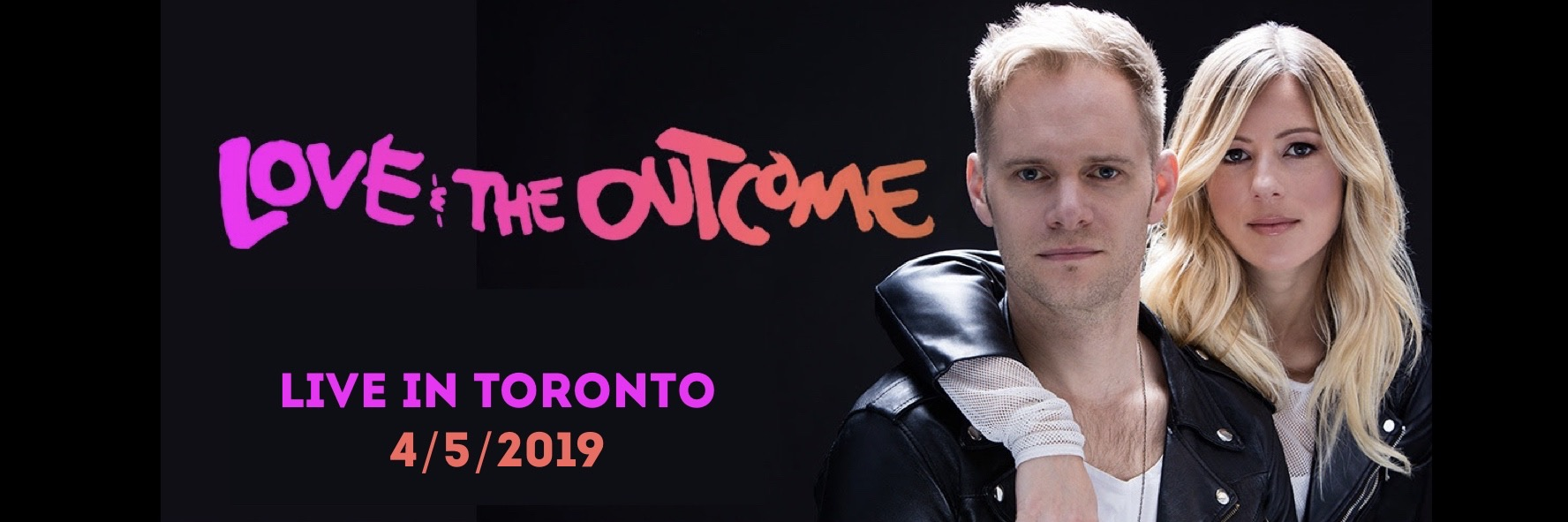 Tickets for LOVE & THE OUTCOME in Toronto from BuzzTix