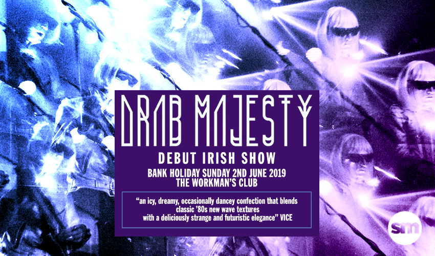 Tickets for Drab Majesty in Dublin from Ticketbooth Europe