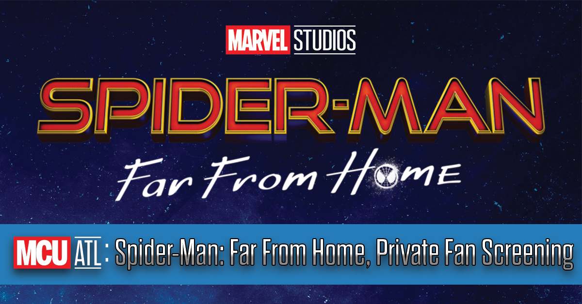 Tickets for MCU ATL: Spider-Man: Far From Home, Fan Screening in