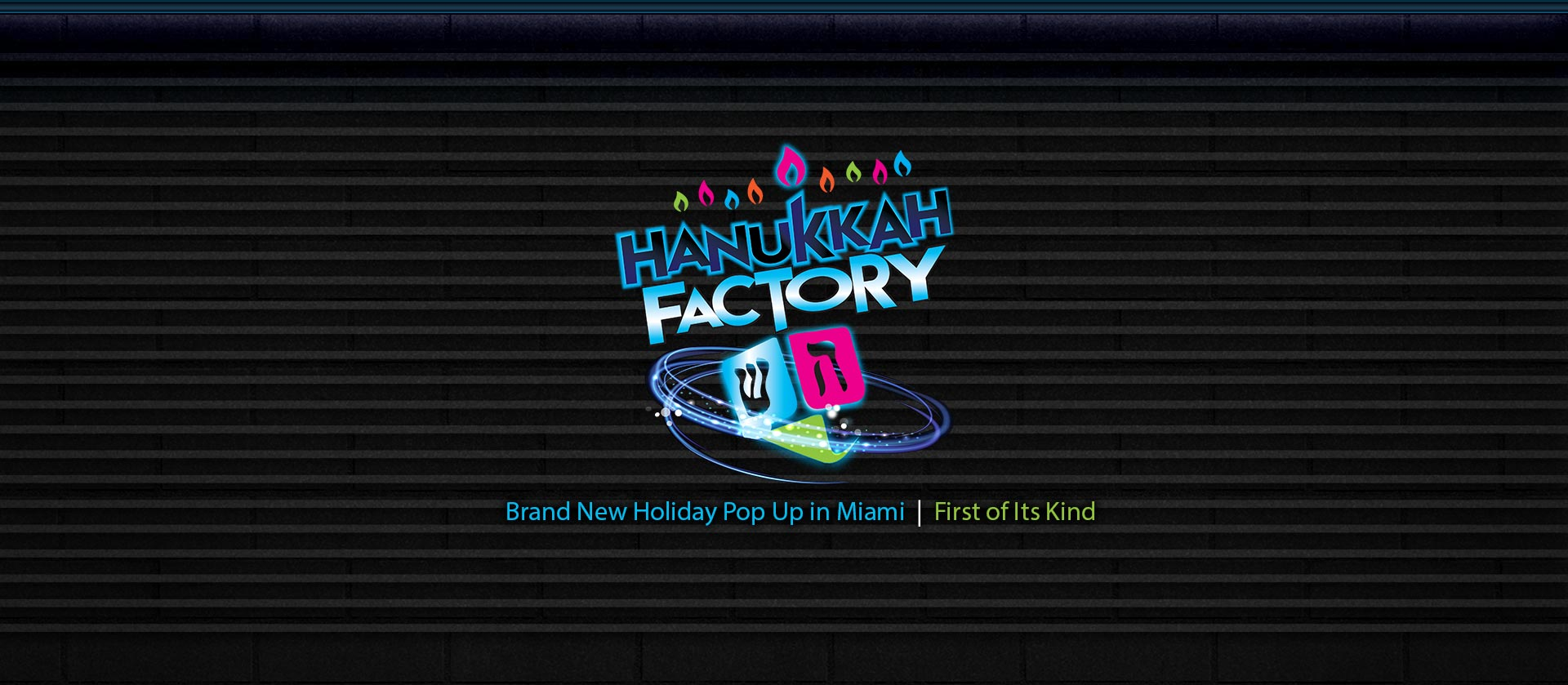 Find tickets from Hanukkah Factory