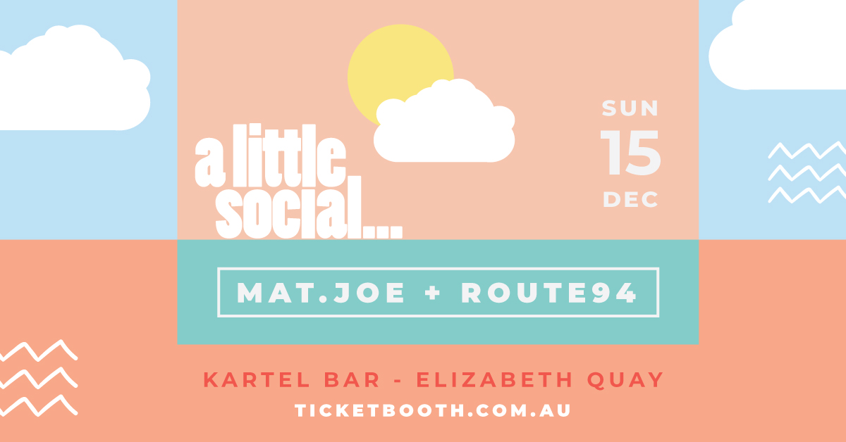 Tickets for a little social... Mat.Joe (GER) + Route94 (UK) in Perth from Ticketbooth