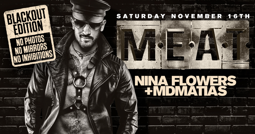 Tickets for M.E.A.T. New York | Blackout Edition | Nina Flowers + Mdmatias in New York from ShowClix