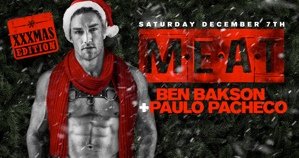Tickets for M.E.A.T. New York | XXXMAS Edition | DJ Ben Bakson + Paulo Pacheco in New York from ShowClix