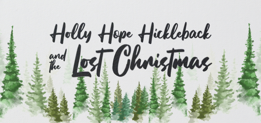 Tickets for Holly Hope Hickleback and the Lost Christmas (1) in Launceston from Ticketbooth