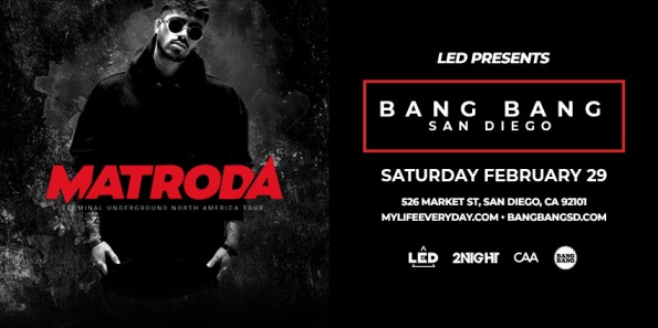 Tickets for LED presents MATRODA at Bang Bang in San Diego from ShowClix