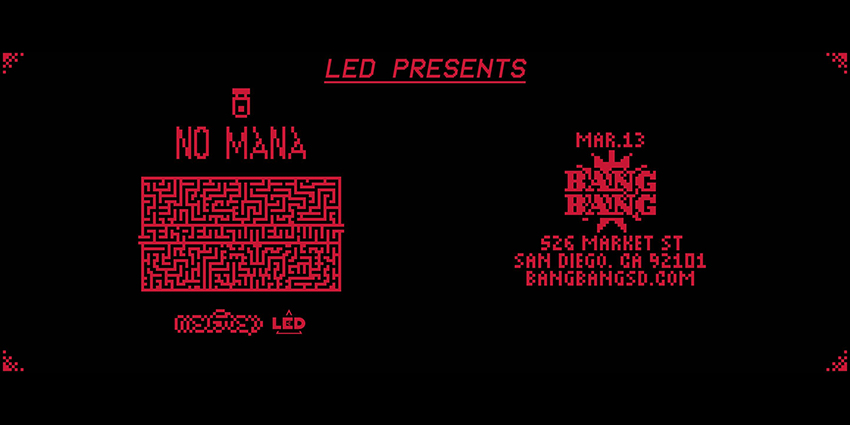 Tickets for LED presents NO MANA at Bang Bang in San Diego from ShowClix