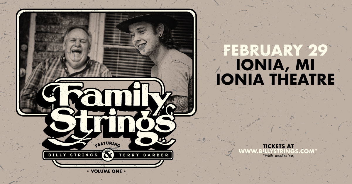 Tickets for Family Strings feat. Billy Strings & Terry Barber in Ionia from ShowClix