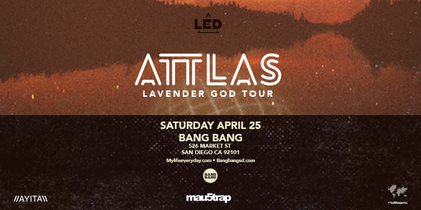 Tickets for LED presents ATTLAS at Bang Bang in San Diego from ShowClix