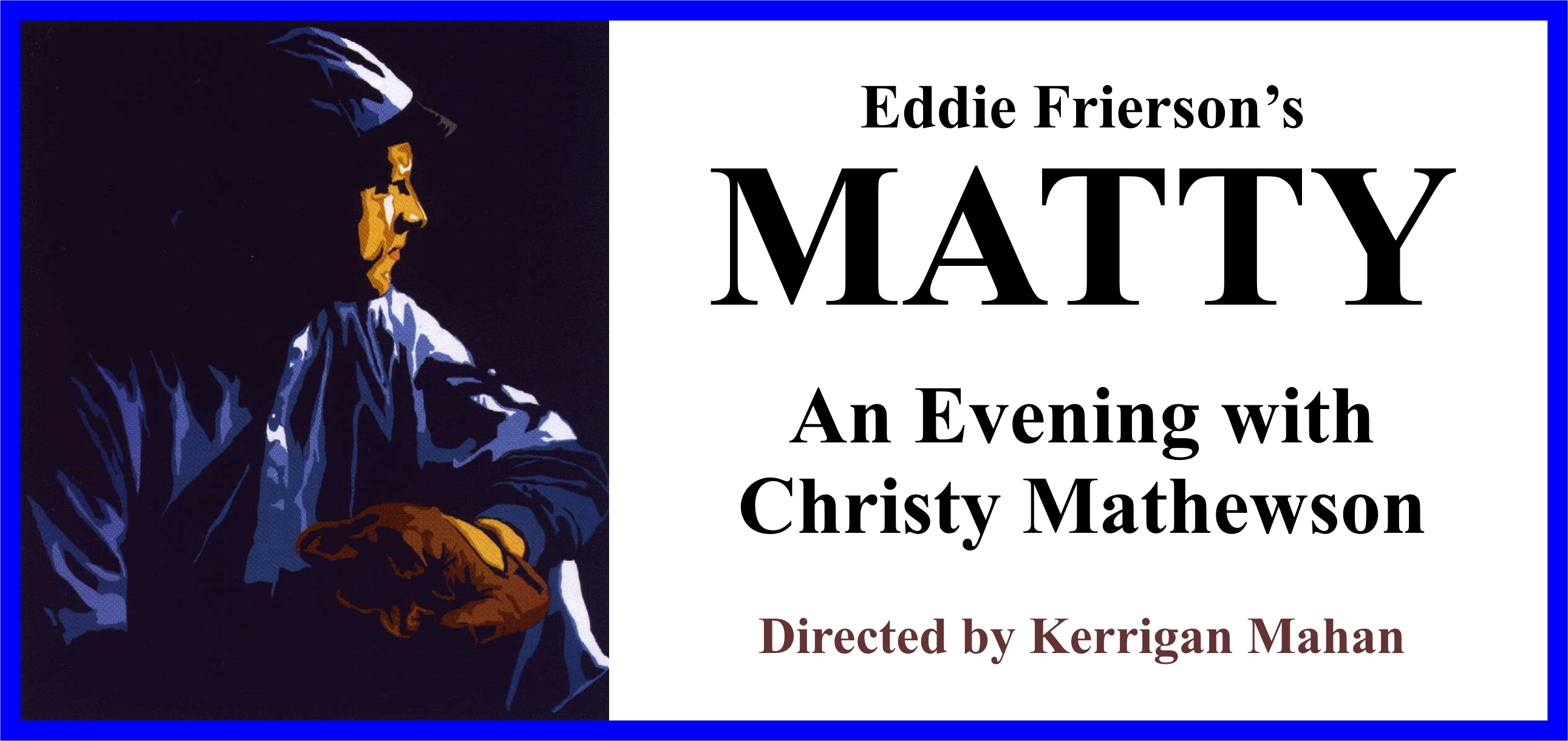 Tickets for Eddie Frierson's MATTY - An Evening With Christy Matthewson in Santa Monica from ShowClix