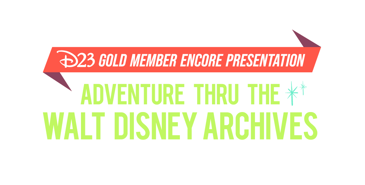 Tickets for D23 Gold Member Encore Presentation — Adventure Thru the Walt Disney Archives from Disney D23