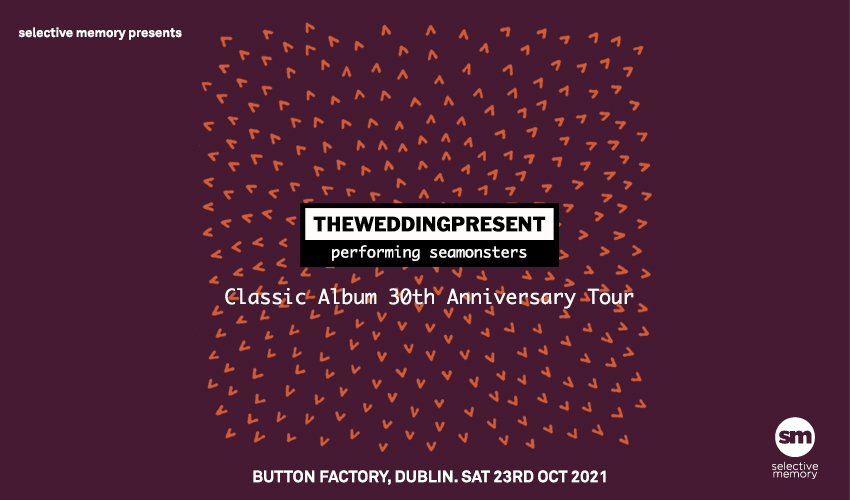 Tickets for The Wedding Present performing Seamonsters in Dublin from Ticketbooth Europe