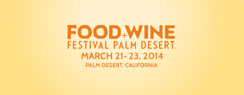 Find tickets from Palm Springs Life dba Food and Wine Festival Palm Desert