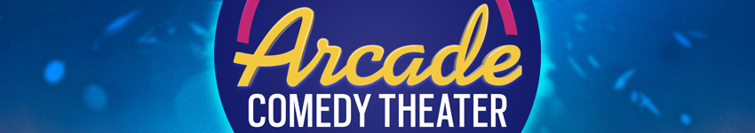 Find tickets from Arcade Comedy Theater
